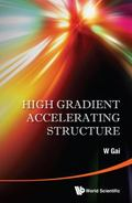 High Gradient Accelerating Structure : Proceedings of the Symposium on the Occasion of 70th ...