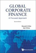 Global Corporate Finance : A Focused Approach