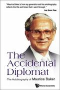 Accidental Diplomat : The Autobiography of Maurice Baker