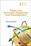 World Scientific Studies in International Economics Trade Law, Domestic Regulation and Devel...
