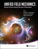 Unified Field Mechanics: Natural Science Beyond the Veil of Spacetime - Proceedings of the I...