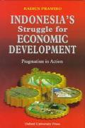 Indonesia's Struggle for Economic Development Pragmatism in Action
