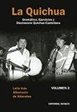 La Quichua Gramática, Ejercicios Y Diccionario Quichua-castellano Volumen 2