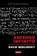 Ascenso Infinito: Breve Historia de Las Matematicas / Infinite Ascent