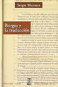 Borges Y La Traduccion / Borges And Translation La Irreverencia De La Periferia/ The Irrever...