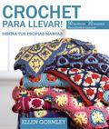 Crochet para Llevar : Dise�a Tus Propias Mantas