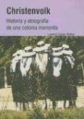 Christenvolk - Historia Y Etnografia de Una Colonia Menonita