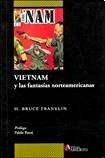 VIETNAM Y LAS FANTASIAS NORTEAMERICANAS