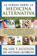 La erdad Sobre LA Medicina Alternativa