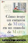 Como Tener Un Corazon De Maria En Un Mundo De Marta / Having A Mary Heart In A Martha World