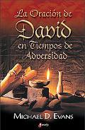 La oracion de David en tiempos de adversidad/The prayer of David in times of adversity