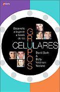 Desarrolle a La Gente a Traves De Los Grupos Celulares/growing People Through Small Groups