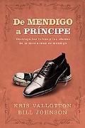 De mendigo a principe: Disfrute la riqueza y la herencia de los hijos de Dios