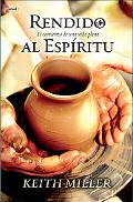 Rendido al Espiritu: El comienzo de la vida plena