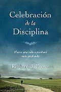 Celebracin de la disciplina: La puerta hacia la liberacin y el crecimiento espiritual (Spani...