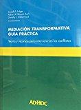 Mediación Transformativa. Guía práctica