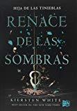 Renace de las sombras / Now I Rise (Sage and I Darken) (Spanish Edition)