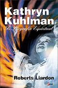 K. Kuhlman: Una Biografia Espiritual