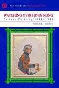 Watching over Hong Kong : Private Policing 1841-1941