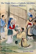 Virgin Mary and Catholic Identities in Chinese History