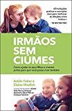 Irmãos Sem Ciúmes (Portuguese Edition)