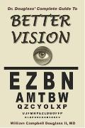 Dr. Douglass' Complete Guide to Better Vision
