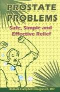 Prostate Problems Safe, Simple, Effective Relief