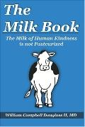 Milk Book - The Milk of Human Kindness Is Not Pasteurized