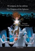 Enigma de Las Esferas * the Enigma of the Spheres