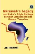 Nkrumah's Legacy and Africa's Triple Heritage between Globalization and Counter Terrorism