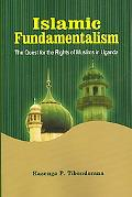 Islamic Fundamentalism: The Quest for the Rights of Muslims in Uganda