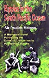 Ripples in the South Pacific: A Historical Novel Portraying the Dawn of Civilization in Papu...