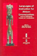 Languages of Instruction for African Emancipation: Focus on Postcolonial Contexts and Consid...