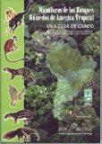 Mamiferos De Los Bosques Humedos De America Tropical ( Un Guia De Campo)