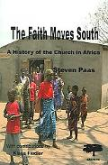 Faith Moves South A History of the Church in Africa