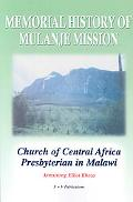 Memorial History of Mulanje Mission: Church of Central Africa Presbyterian in Malawi