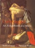 Caravaggio: Art, Knighthood and Malta