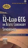 The 12-Lead ECG in Acute Coronary Syndromes Text and Pocket Reference Package - Revised Repr...