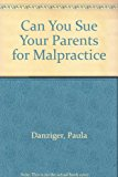 Can You Sue Your Parents for Malpractice