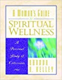 A Woman's Guide to Spiritual Wellness A Personal Study of Colossians