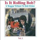 Is it Rolling Bob?: A Reggae Tribute to Bob Dylan