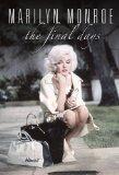 Marilyn Monroe - The Final Days