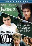 Triple Feature: Heathers / The Boys Next Door / Tuff Turf