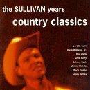 The Sullivan Years: Country Classics