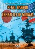 The Great Battles of World War II: Pearl Harbor/The Battle of Midway
