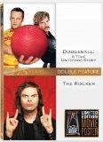 Dodgeball / The Rocker