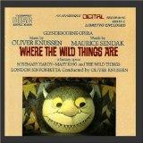 Knussen: Where the Wild Things Are (A Fantasy Opera) - Maurice Sendak