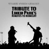 Vitamin String Quartet Tribute to Linkin Park's Minutes to Midnight