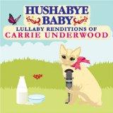 Hushabye Baby: Lullaby Renditions of Carrie Underwood