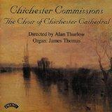 Chichester Commissions: Harvey: God is our Refuge / Burgon: Songs of the Creation / Lennox B...